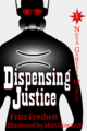 Dispensing Justice (cover) 20130310.png