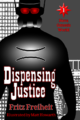Dispensing Justice (cover) 20130407.png