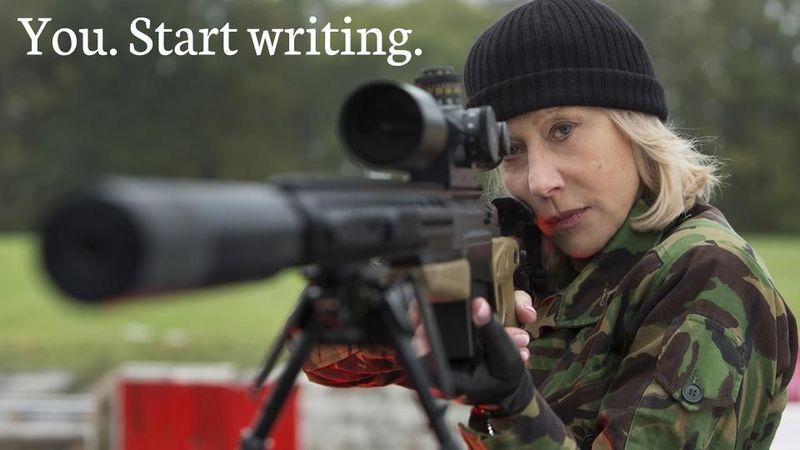 Helen Mirren - You. Start writing.jpg