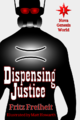 Dispensing Justice (cover) 20130317.png