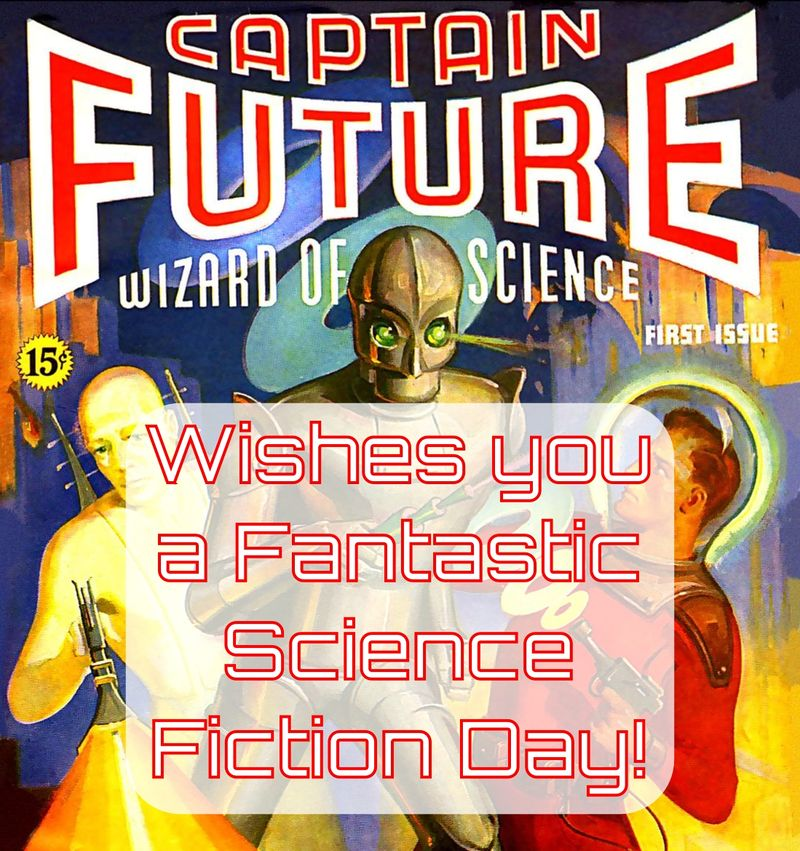 Captain Future wishes you a Fantastic Science Fiction Day!.jpg